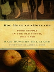 Hog Meat and Hoecake - Food Supply in the Old South, 1840-1860 ebook by Kobo.Web.Store.Products.Fields.ContributorFieldViewModel