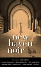 New Haven Noir ebook by Amy Bloom