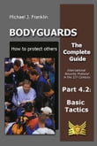 Bodyguards: How to protect others - Part 4.2 - Basic Tactics