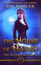 The House of Hades ebook by Eva Pohler