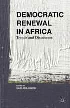 Democratic Renewal in Africa ebook by S. Adejumobi