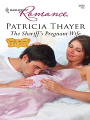 The Sheriff's Pregnant Wife ebook by Patricia Thayer