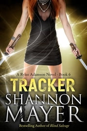 Tracker (A Rylee Adamson Novel) #6 ebook by Shannon Mayer