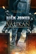 Die Ritter des Vatikan - Thriller ebook by Rick Jones, Andreas Schiffmann