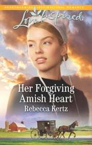 Her Forgiving Amish Heart ebook by Rebecca Kertz