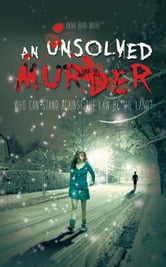 An Unsolved Murder - Who can stand against the law of the land? ebook by Anna Bain-Marie