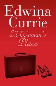 A Woman's Place ebook by Edwina Currie