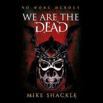 We Are The Dead - Book One audiobook by Mike Shackle