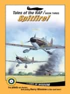 Tales of the RAF: Spitfire! ebook by Don Patterson
