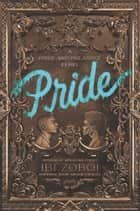 Pride - A Pride & Prejudice Remix eBook by Ibi Zoboi