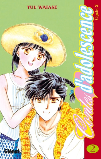 Contes d'Adolescence - Cycle 2 - Tome 02 ebook by Yuu Watase