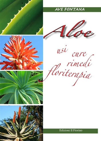 Aloe - Usi cure rimedi floriterapie ebook by Ave Fontana