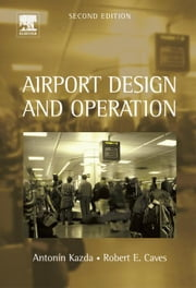 Airport Design and Operation ebook by Kazda, Antonin