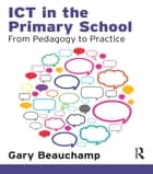 ICT in the Primary School ebook by Gary Beauchamp
