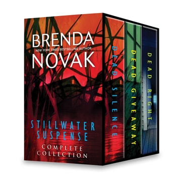 Brenda Novak Stillwater Suspense Complete Collection - Dead Silence\Dead Giveaway\Dead Right ebook by Brenda Novak