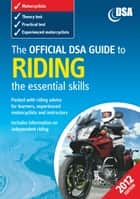 The Official DVSA Guide to Riding - the essential skills ebook by The Driver and Vehicle Standards Agency The Driver and Vehicle Standards Agency