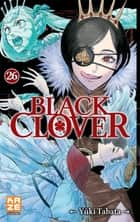 Black Clover T26 ebook by Yuki Tabata