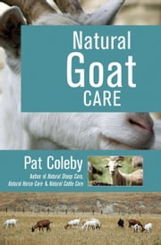 Natural Goat Care ebook by Pat Coleby