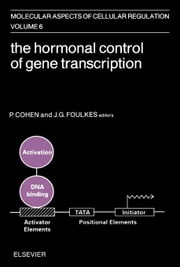 The Hormonal Control of Gene Transcription ebook by Cohen, P.
