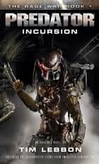 Predator: Incursion eBook by Tim Lebbon