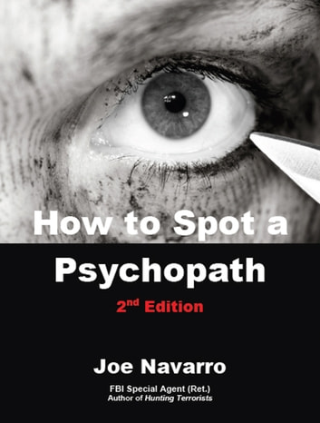 How to spot a psychopath ebook by joe navarro 9781466015821 how to spot a psychopath ebook by joe navarro fandeluxe Images