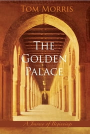 The Golden Palace - A Journey of Beginnings ebook by Tom Morris