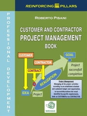 Customer and Contractor Project Management Book ebook by Roberto Pisani
