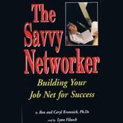 The Savvy Networker audiobook by Caryl Rae Krannich, PhD