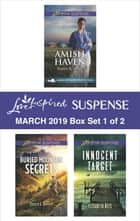 Harlequin Love Inspired Suspense March 2019 - Box Set 1 of 2 - An Anthology eBook by Dana R. Lynn, Terri Reed, Elisabeth Rees