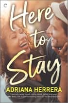 Here to Stay - A Workplace Romance ebook by Adriana Herrera