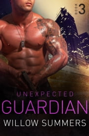 Unexpected Guardian (Skyline Trilogy 3) ebook by Willow Summers, K.F. Breene