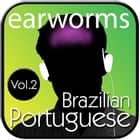 Rapid Brazilian Portuguese, Vol. 2 audiobook by Earworms Learning, Marlon Lodge, Ligia Goncalves