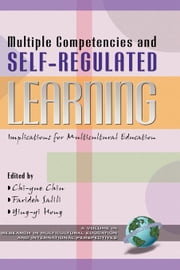 Multiple Competencies and Self-Regulated Learning: Implications for Multicultural Education ebook by Chiu, Chi-Yue