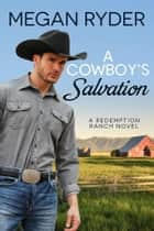A Cowboy's Salvation ebook by