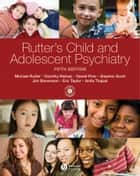 Rutter's Child and Adolescent Psychiatry ebook by Dorothy Bishop, Daniel Pine, Jim S. Stevenson,...