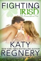 Fighting Irish - The Summerhaven Trio, #1 ebook by Katy Regnery