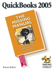 QuickBooks 2005: The Missing Manual - The Missing Manual ebook by Bonnie Biafore