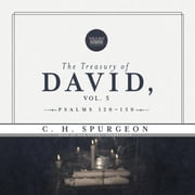 The Treasury of David, Vol. 5 - Psalms 120–150 audiobook by C. H. Spurgeon