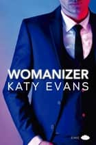 Womanizer ebook by Katy Evans, Aitana Vega Casiano