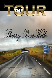 The Tour ebook by Sherry Derr-Wille