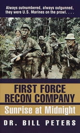 First Force Recon Company - Sunrise at Midnight ebook by Bill Peters