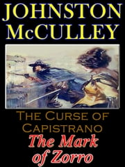 The Curse of Capistrano: The Mark of Zorro ebook by Johnston McCulley