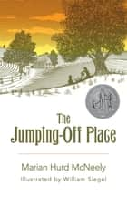 The Jumping-Off Place eBook by Marian Hurd McNeely, William Siegel