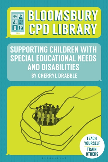 Bloomsbury cpd library supporting children with special educational bloomsbury cpd library supporting children with special educational needs and disabilities ebook by cherryl drabble fandeluxe Choice Image