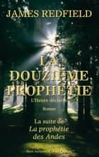 La douzième prophétie ebook by Carisse BUSQUET, James REDFIELD
