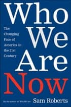 Who We Are Now ebook by Sam Roberts