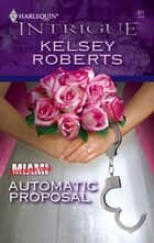 Automatic Proposal eBook by Kelsey Roberts