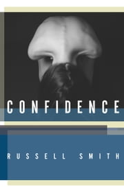 Confidence - Stories ebook by Russell Smith