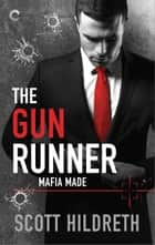 The Gun Runner ebook by Scott Hildreth