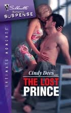 The Lost Prince ebook by Cindy Dees